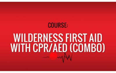 CPR/AED + Wilderness First Aid (Combo) – 4/24/20
